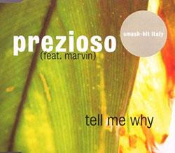 La cover di Prezioso e Marvin di Tell me why