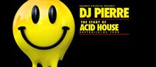 Dj Pierre and Acid House